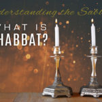 Understanding the Sabbath – What is Shabbat?