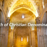 The Birth of Christian Denominations